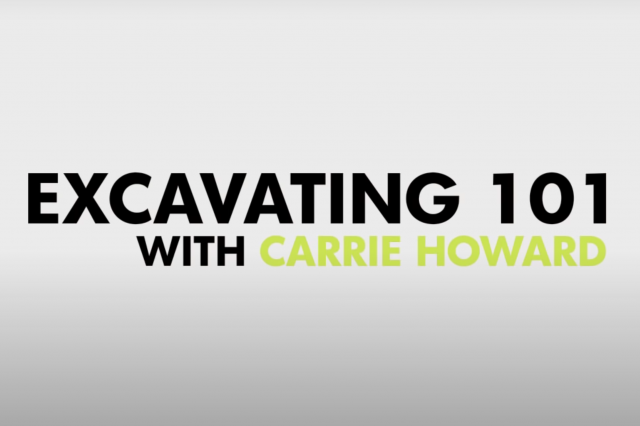 Black and green text on white background that reads: Excavating 101 with Carrie Howard