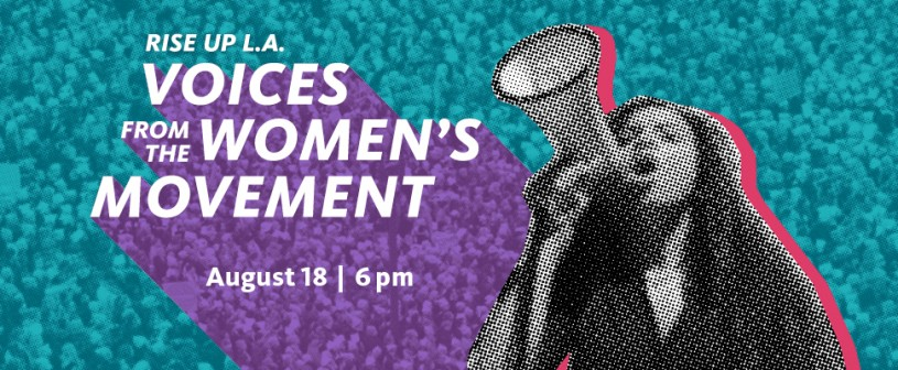 Rise Up LA: Voices From the Women's Movement