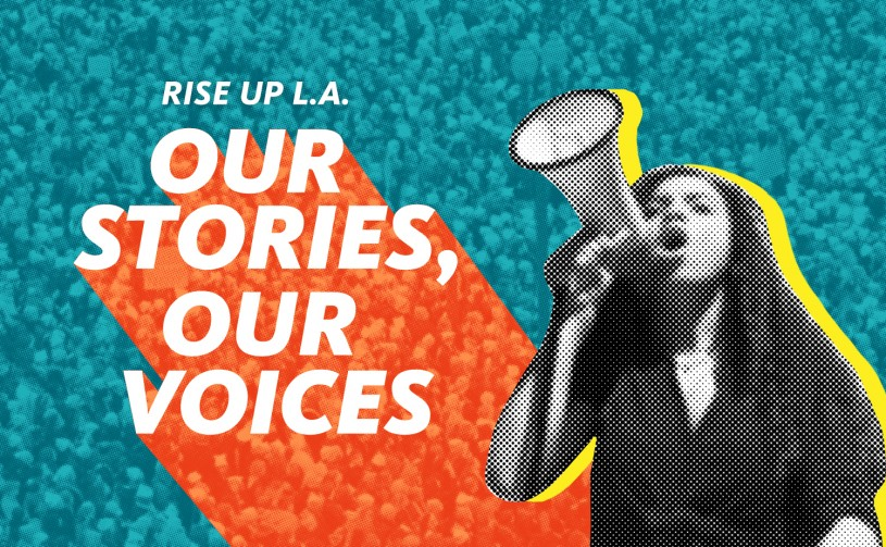 Rise Up LA: Our Stories, Our Voices